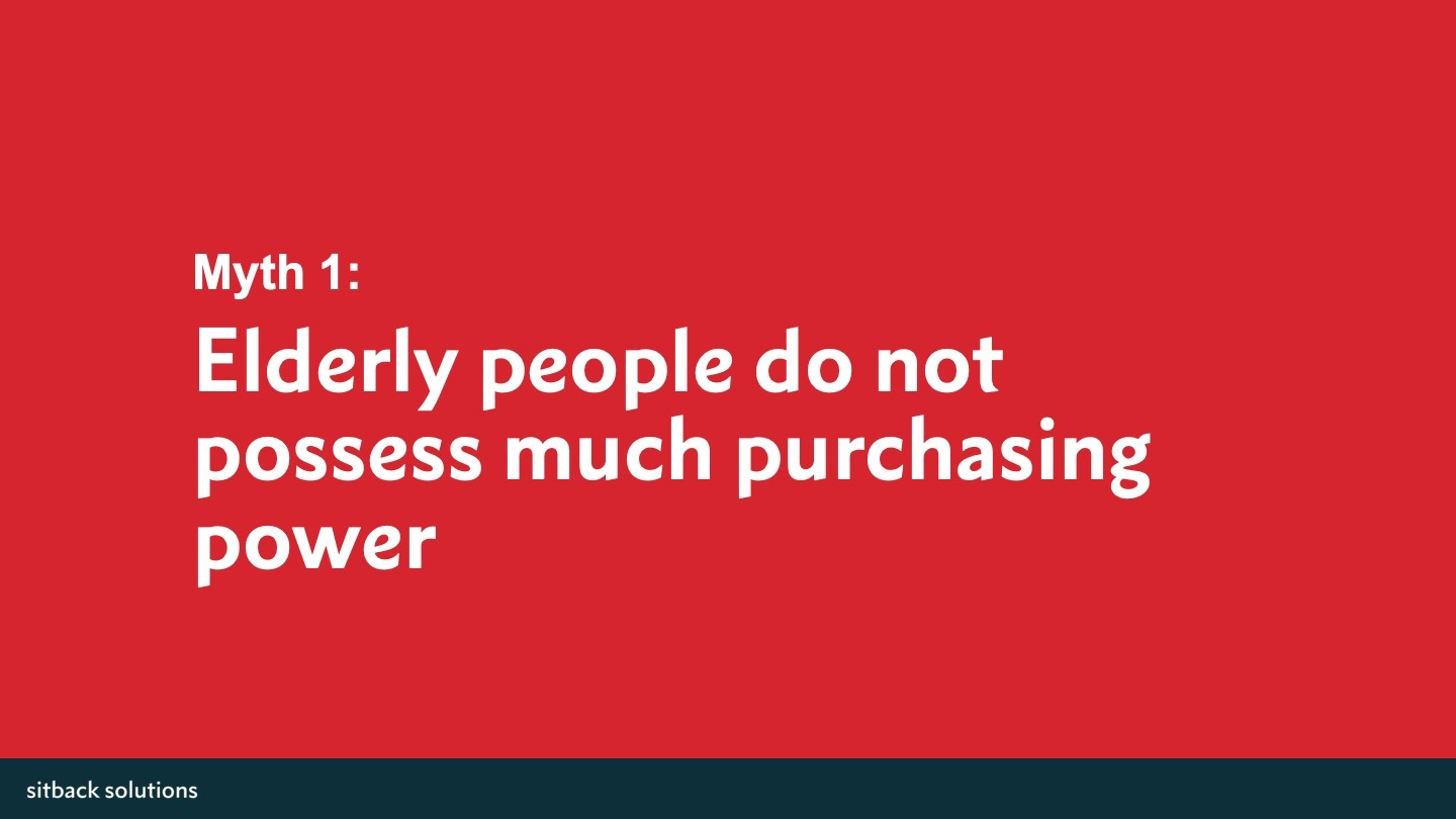 sitback-myth1-elderly-people-do-not-possess-much-purchasing-power