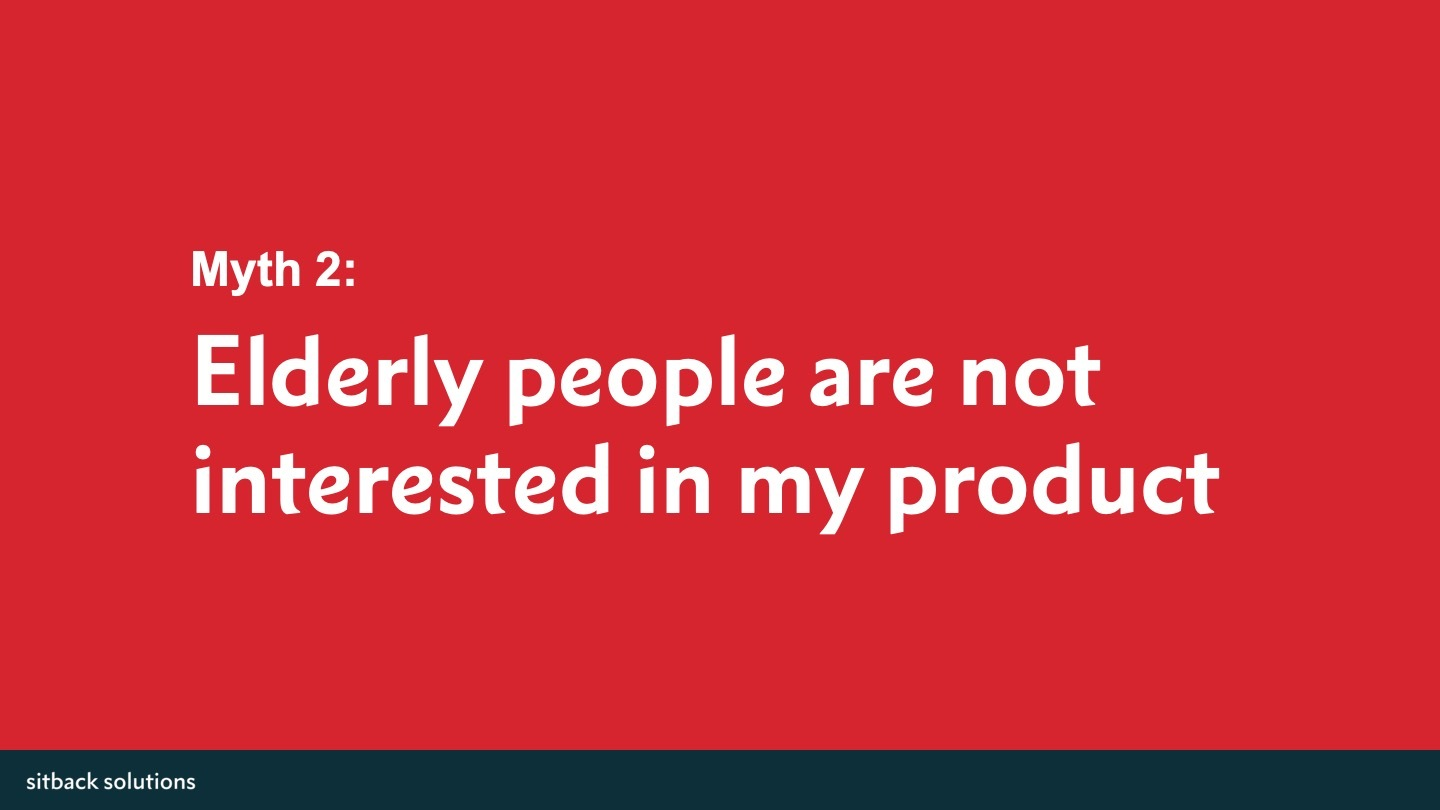 sitback-myth2-elderly-people-are-not-interesting-in-my-product